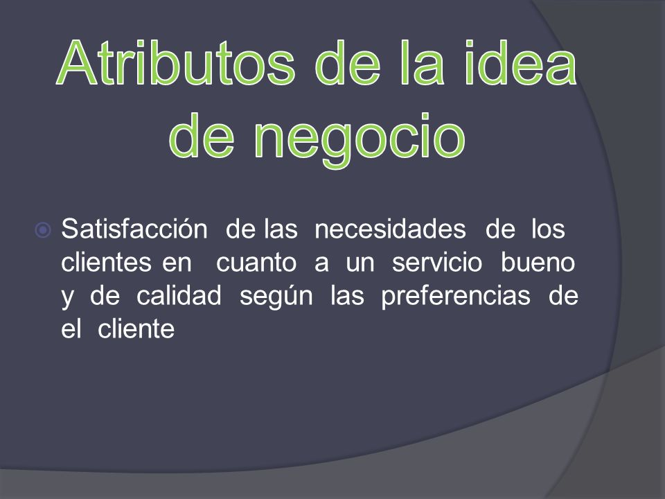 Atributos de la idea de negocio