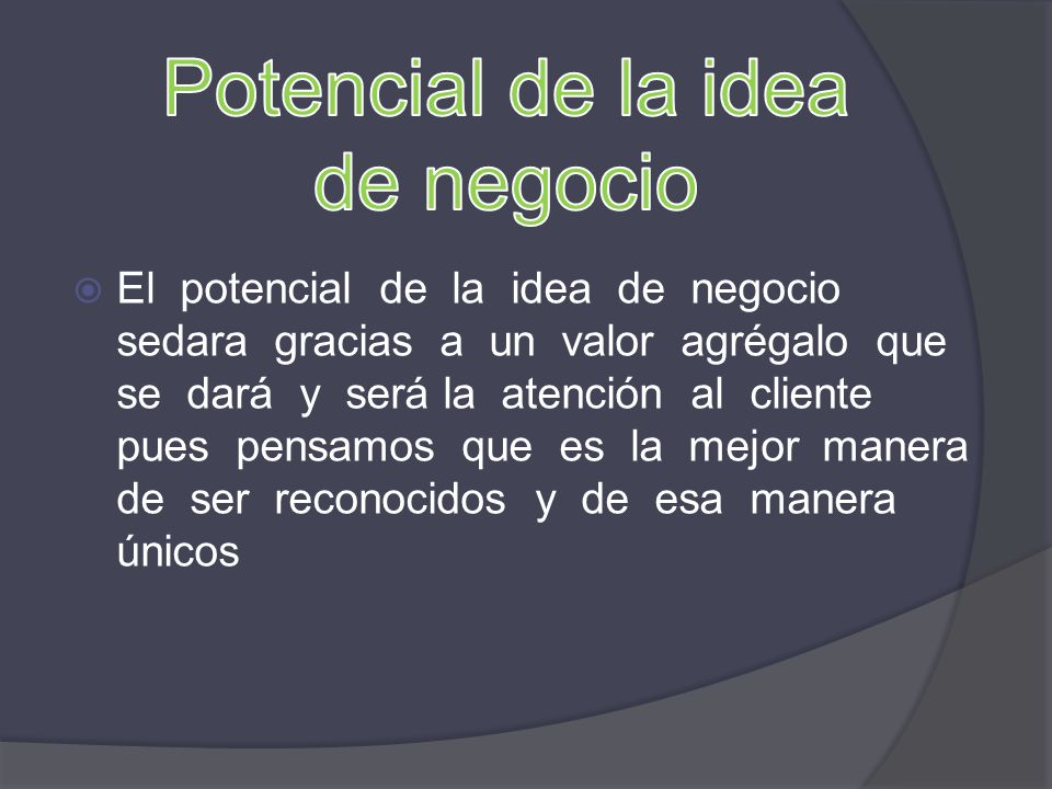 Potencial de la idea de negocio