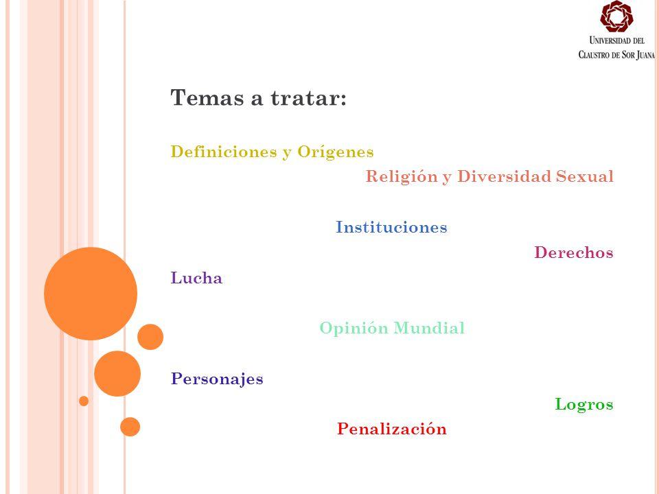 Temas a tratar: Definiciones y Orígenes Religión y Diversidad Sexual