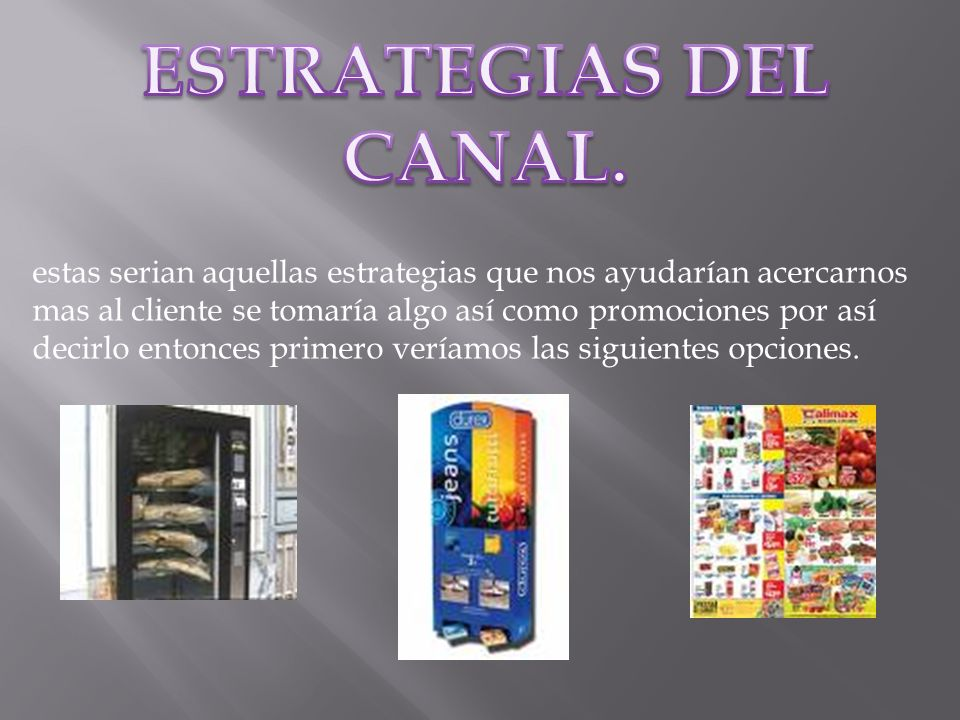 ESTRATEGIAS DEL CANAL.