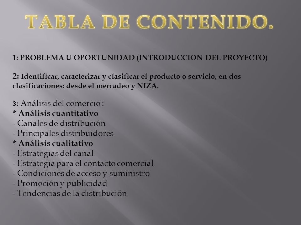 TABLA DE CONTENIDO. 1: PROBLEMA U OPORTUNIDAD (INTRODUCCION DEL PROYECTO)