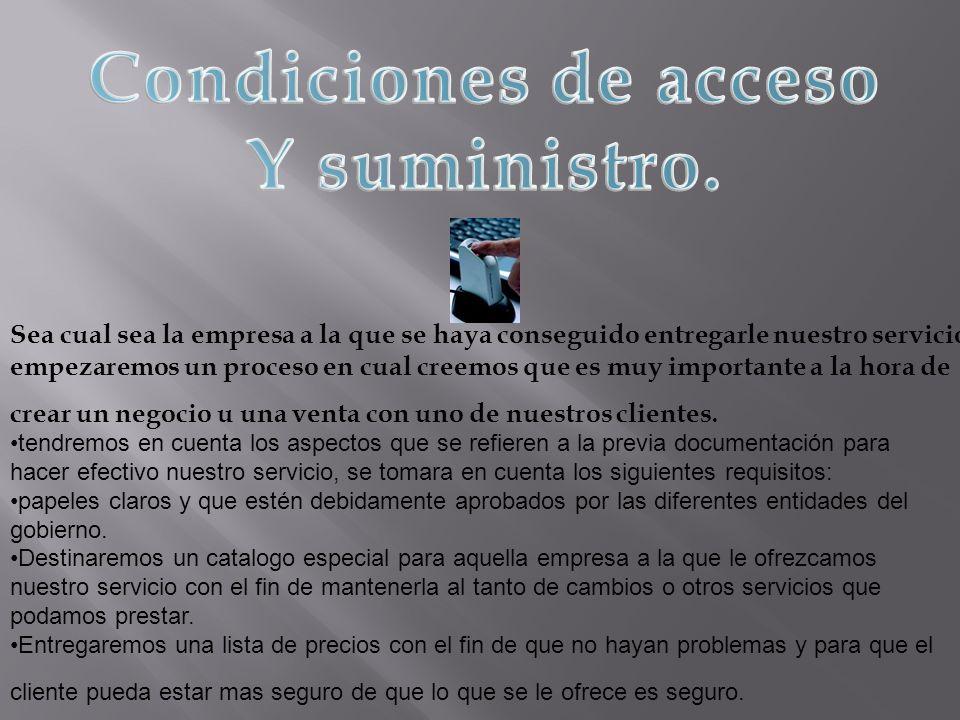 Condiciones de acceso Y suministro.