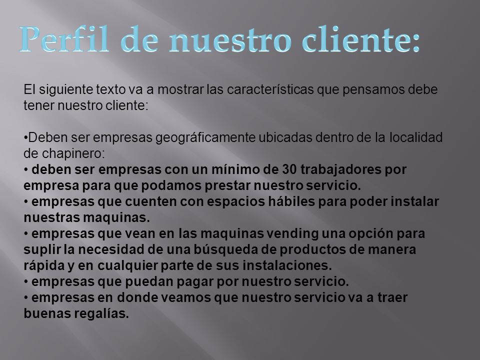 Perfil de nuestro cliente: