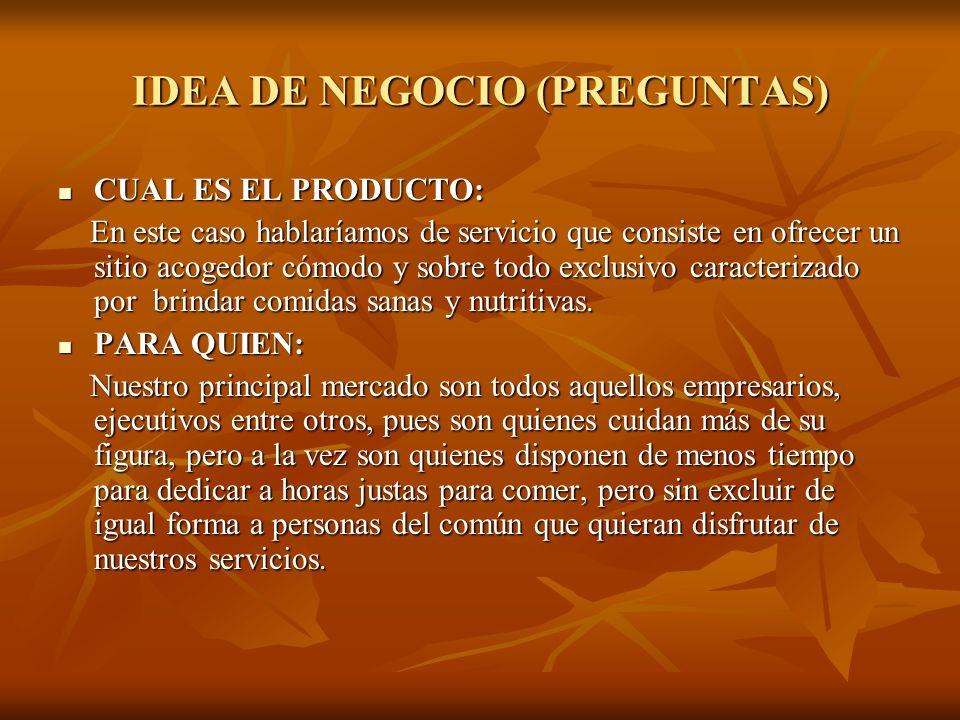 IDEA DE NEGOCIO (PREGUNTAS)