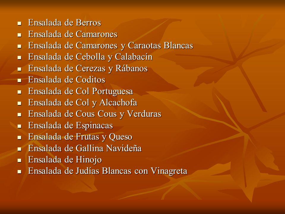 Ensalada de BerrosEnsalada de Camarones. Ensalada de Camarones y Caraotas Blancas. Ensalada de Cebolla y Calabacín.