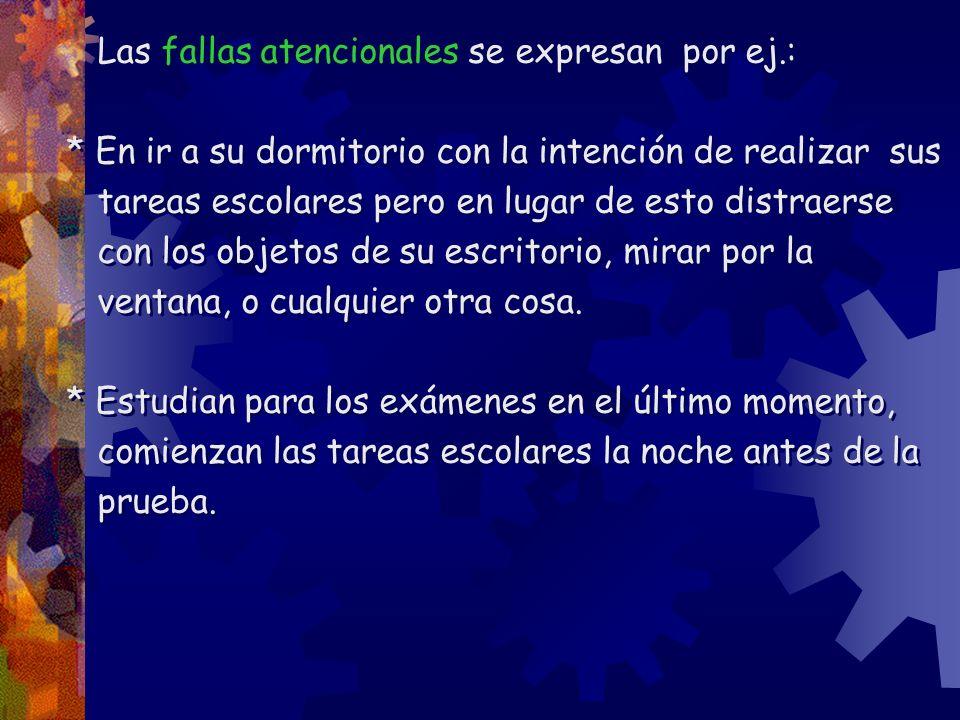 Las fallas atencionales se expresan por ej.: