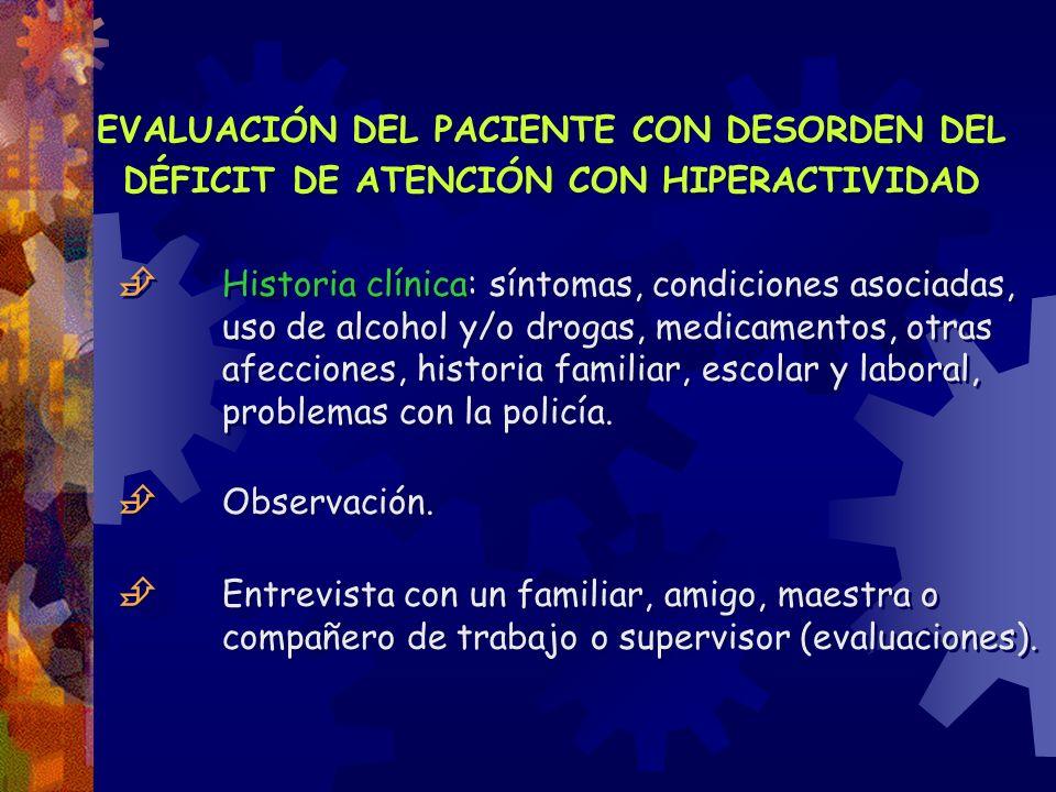 EVALUACIÓN DEL PACIENTE CON DESORDEN DEL DÉFICIT DE ATENCIÓN CON HIPERACTIVIDAD