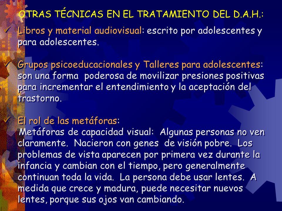 OTRAS TÉCNICAS EN EL TRATAMIENTO DEL D.A.H.: