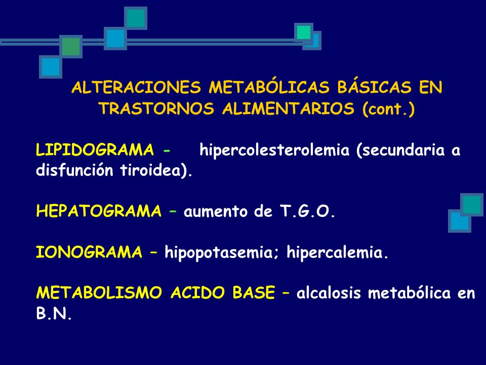ALTERACIONES METABÓLICAS BÁSICAS EN TRASTORNOS ALIMENTARIOS (cont.)
