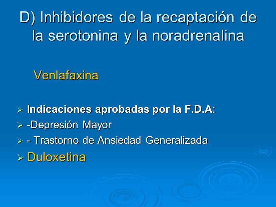 D) Inhibidores de la recaptación de la serotonina y la noradrenalina