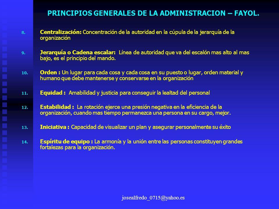 PRINCIPIOS GENERALES DE LA ADMINISTRACION – FAYOL.