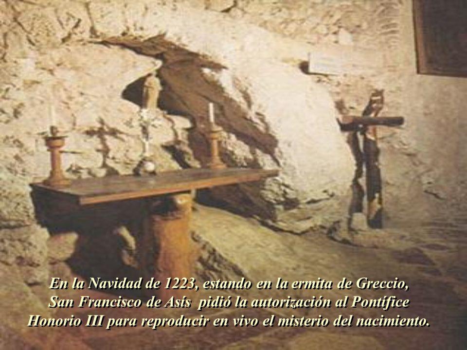 En la Navidad de 1223, estando en la ermita de Greccio,