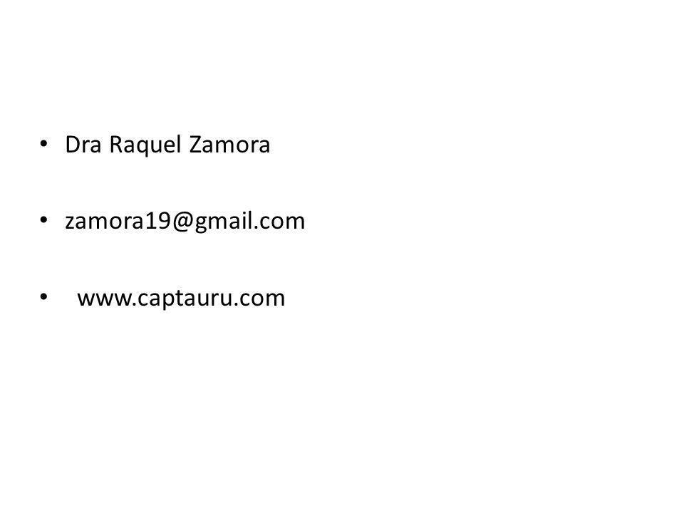 Dra Raquel Zamora zamora19@gmail.com www.captauru.com