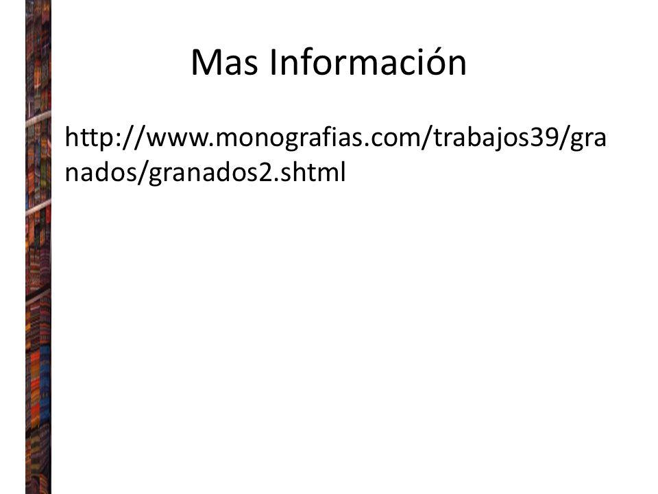 Mas Información http://www.monografias.com/trabajos39/granados/granados2.shtml