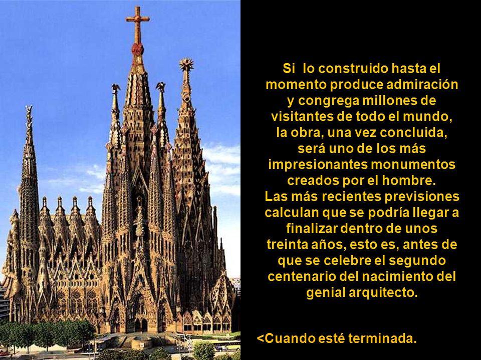 Si lo construido hasta el momento produce admiración y congrega millones de visitantes de todo el mundo, la obra, una vez concluida, será uno de los más impresionantes monumentos creados por el hombre.