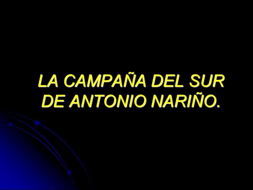 LA CAMPAÑA DEL SUR DE ANTONIO NARIÑO.