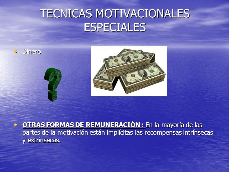 TECNICAS MOTIVACIONALES ESPECIALES