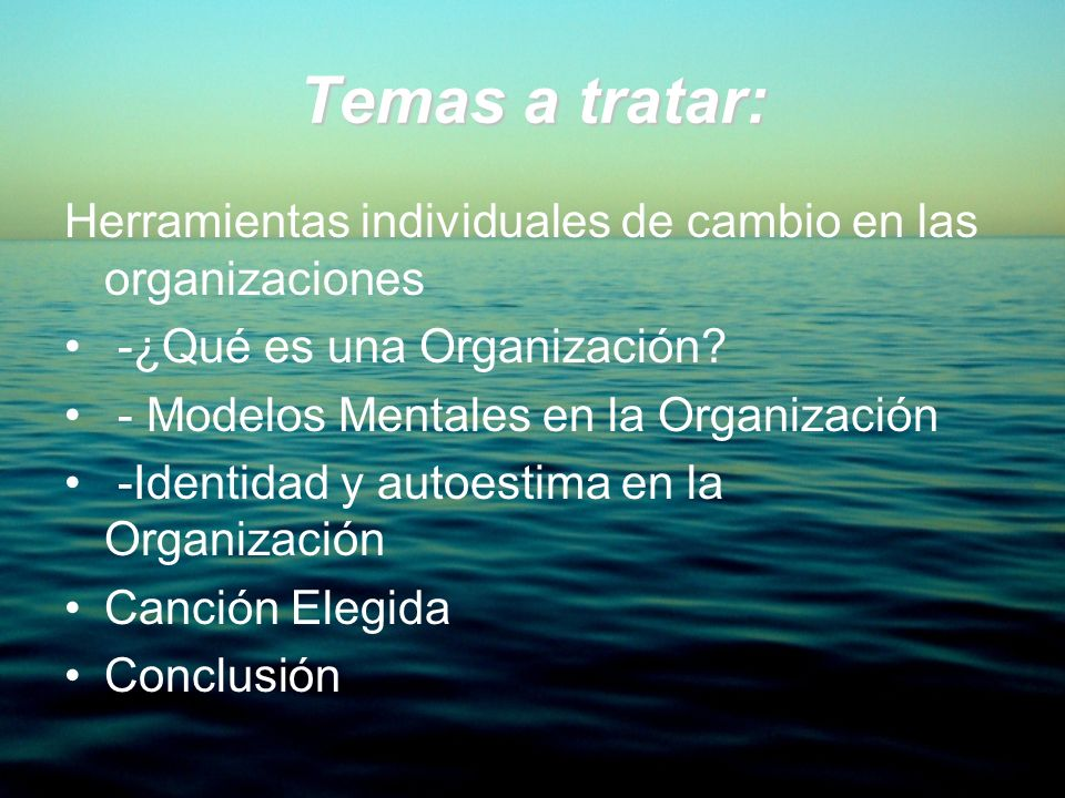 Temas a tratar: Herramientas individuales de cambio en las organizaciones. -¿Qué es una Organización