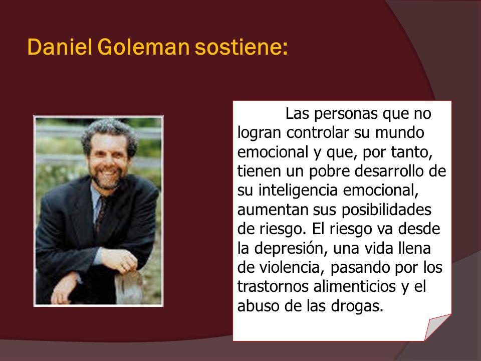 Daniel Goleman sostiene: