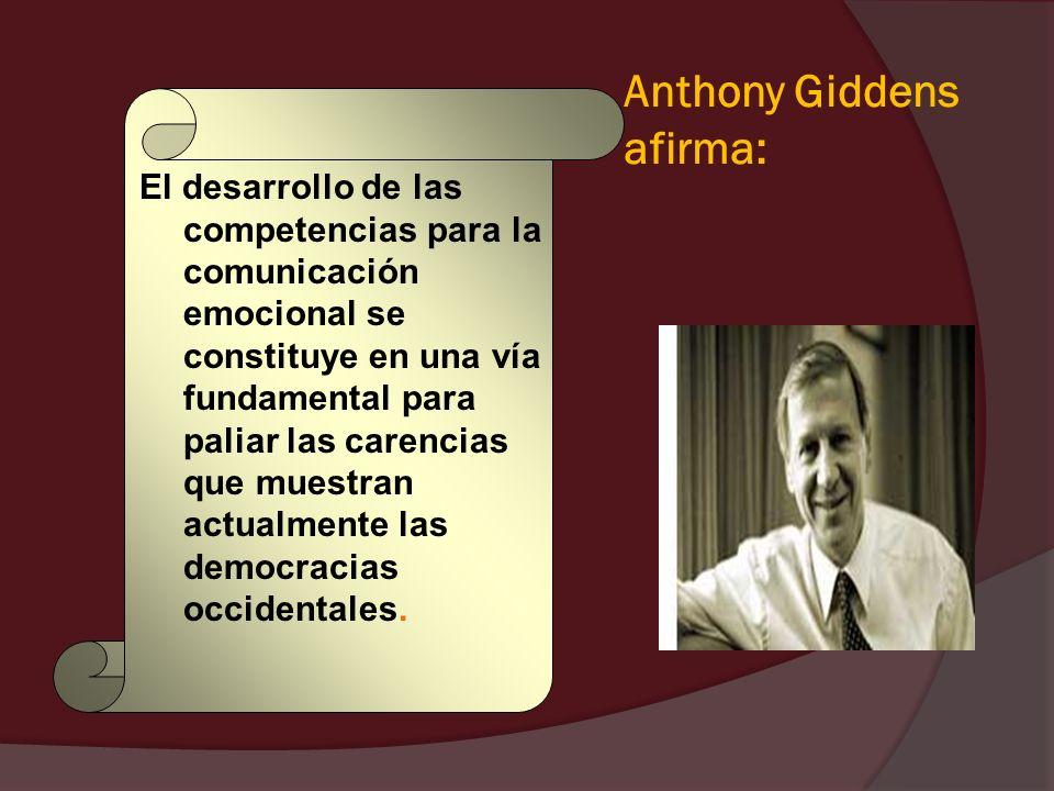 Anthony Giddens afirma: