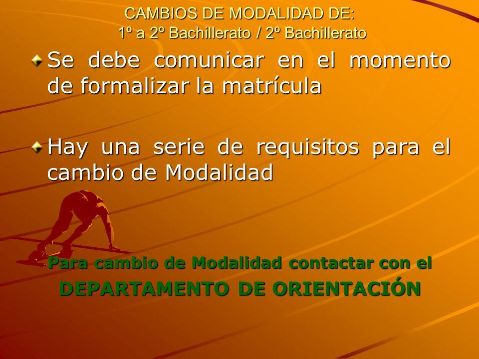 CAMBIOS DE MODALIDAD DE: 1º a 2º Bachillerato / 2º Bachillerato