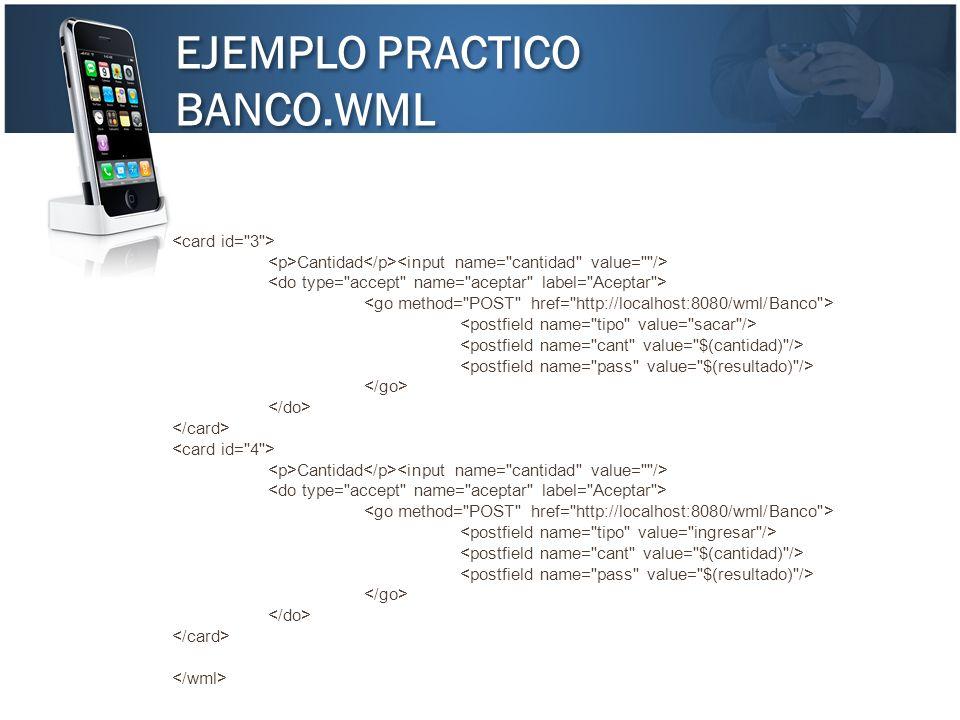 EJEMPLO PRACTICO BANCO.WML <card id= 3 >