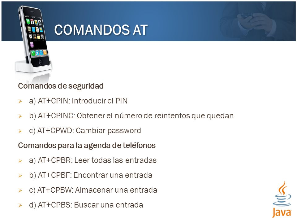 COMANDOS AT Comandos de seguridad a) AT+CPIN: Introducir el PIN