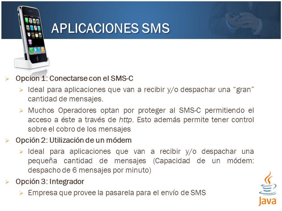 APLICACIONES SMS Opcion 1: Conectarse con el SMS-C