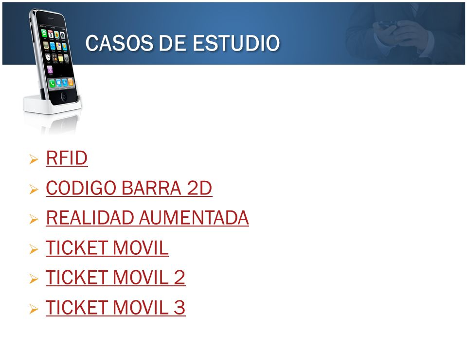 CASOS DE ESTUDIO RFID CODIGO BARRA 2D REALIDAD AUMENTADA TICKET MOVIL