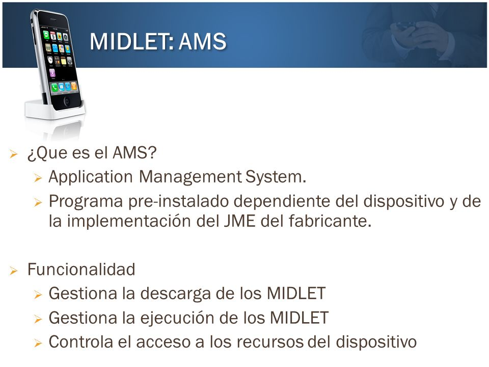 MIDLET: AMS ¿Que es el AMS Application Management System.