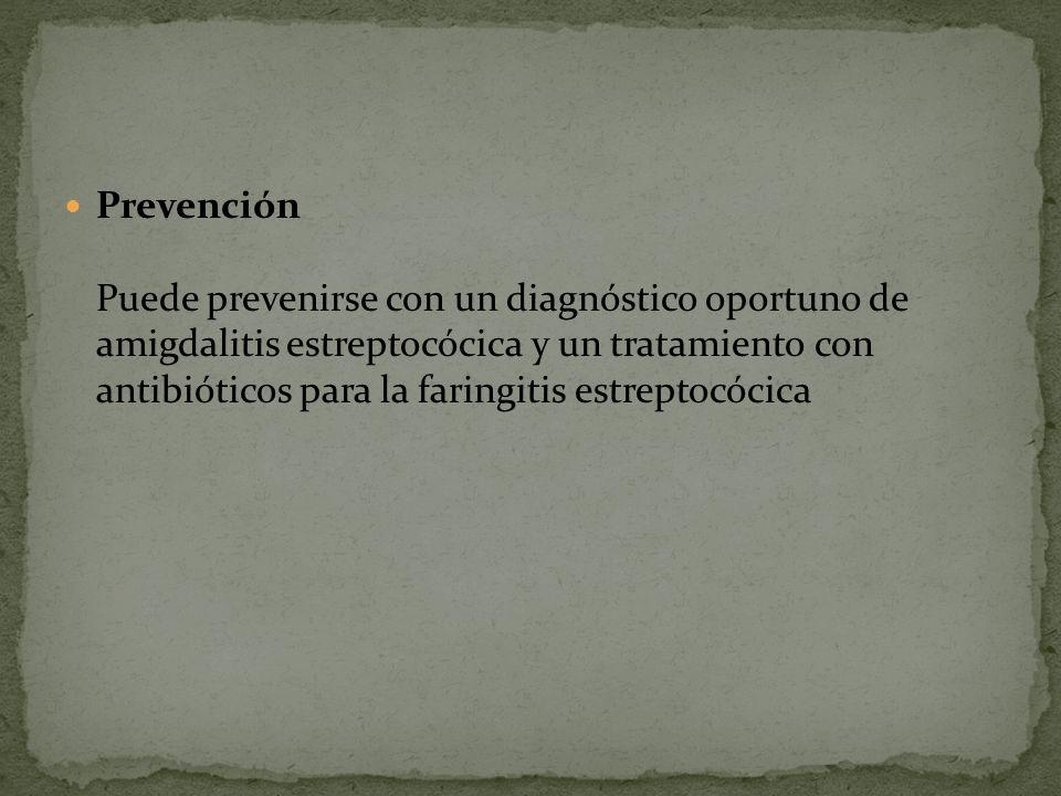 Prevención Puede prevenirse con un diagnóstico oportuno de amigdalitis estreptocócica y un tratamiento con antibióticos para la faringitis estreptocócica