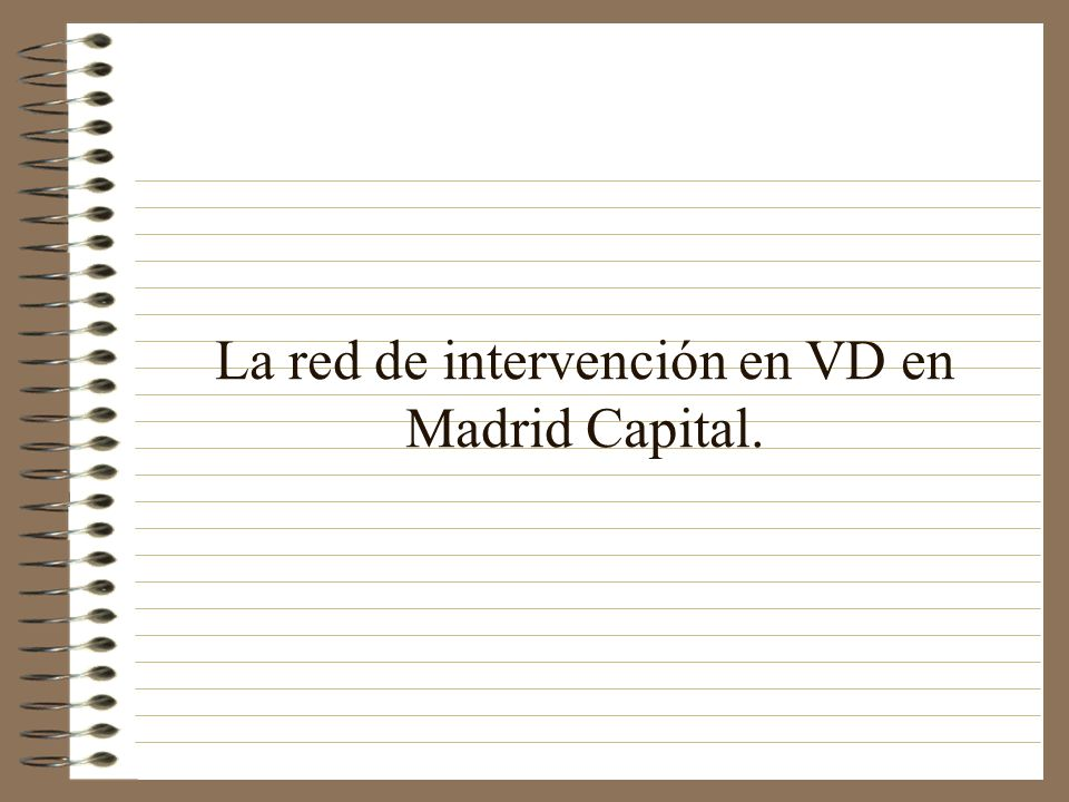 La red de intervención en VD en Madrid Capital.