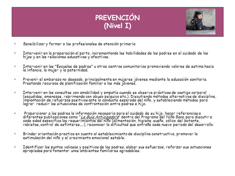 PREVENCIÓN (Nivel I) Sensibilizar y formar a los profesionales de atención primaria.