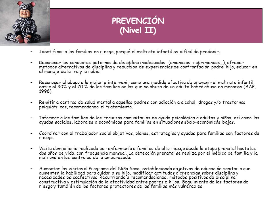 PREVENCIÓN (Nivel II) Identificar a las familias en riesgo, porqué el maltrato infantil es difícil de predecir.
