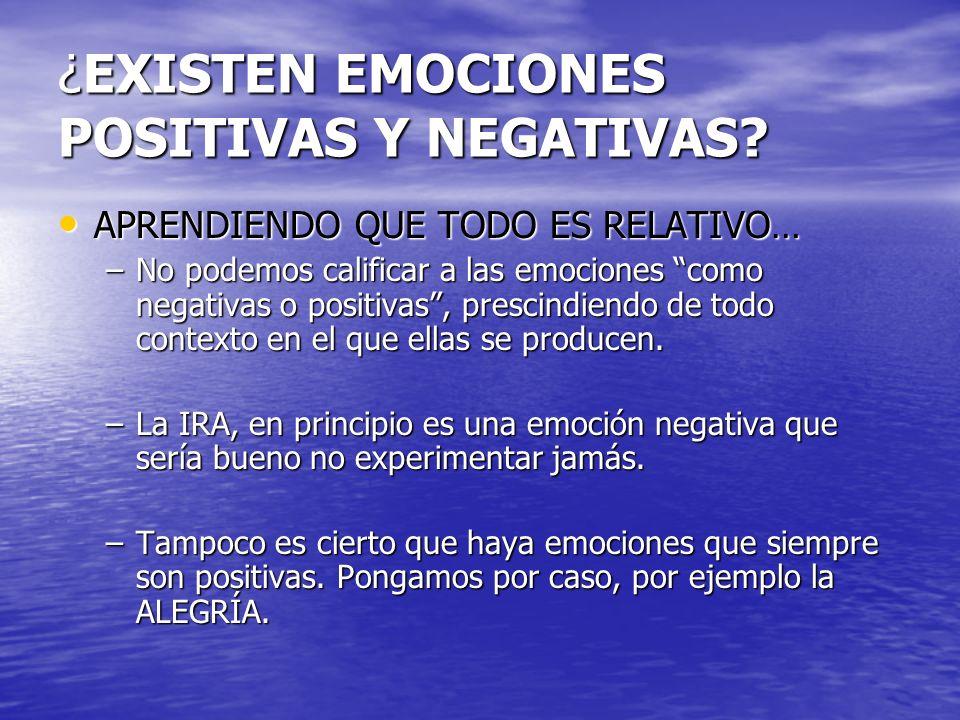 ¿EXISTEN EMOCIONES POSITIVAS Y NEGATIVAS