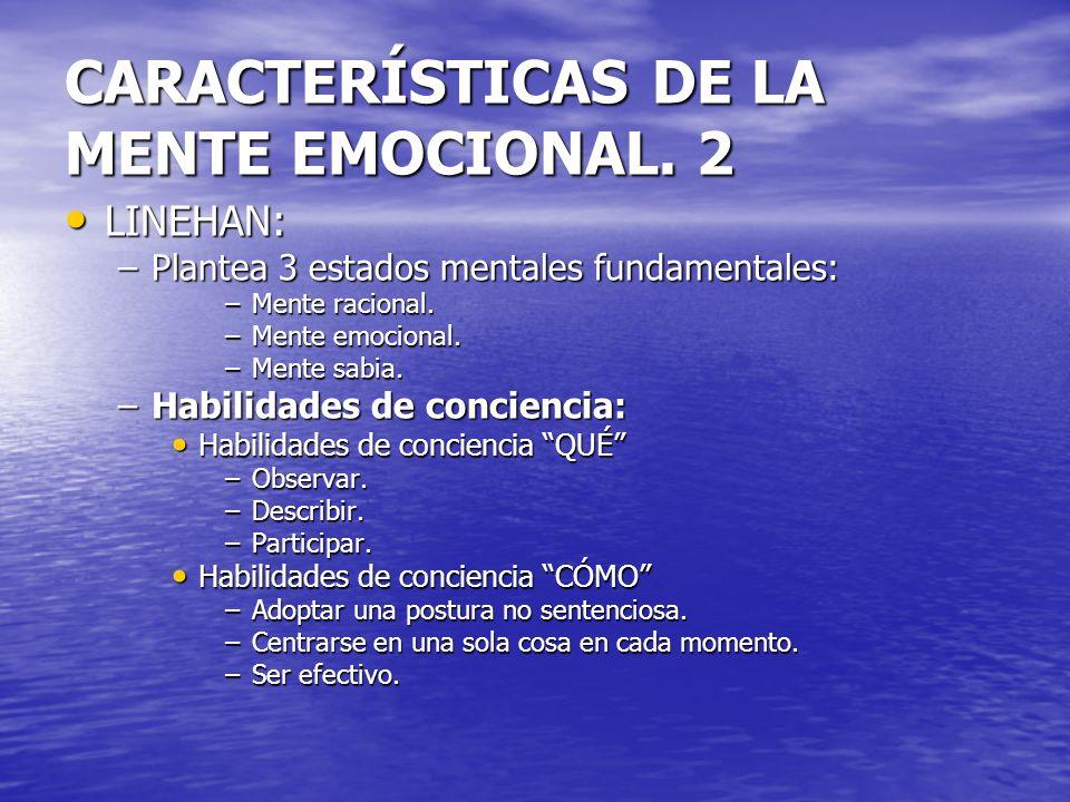 CARACTERÍSTICAS DE LA MENTE EMOCIONAL. 2