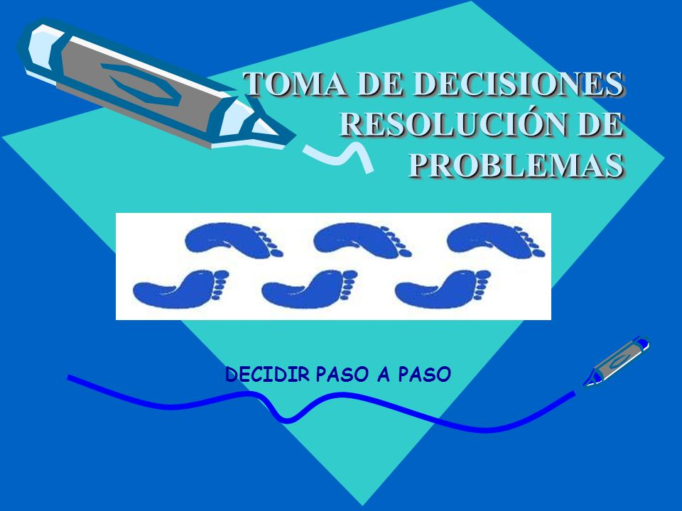 TOMA DE DECISIONES RESOLUCIÓN DE PROBLEMAS