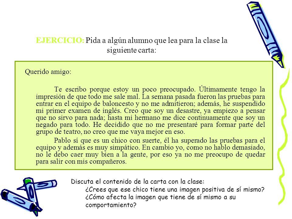 EJERCICIO: Pida a algún alumno que lea para la clase la siguiente carta:
