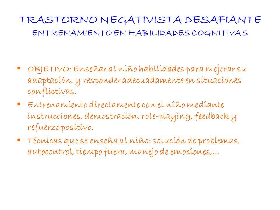 TRASTORNO NEGATIVISTA DESAFIANTE ENTRENAMIENTO EN HABILIDADES COGNITIVAS