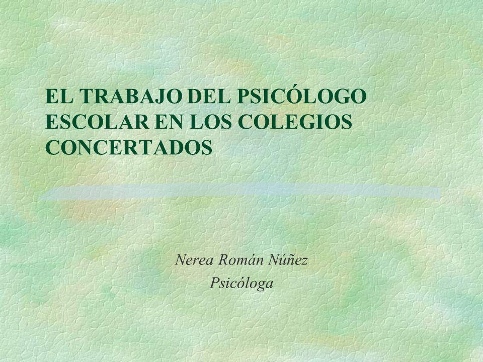 EL TRABAJO DEL PSICÓLOGO ESCOLAR EN LOS COLEGIOS CONCERTADOS
