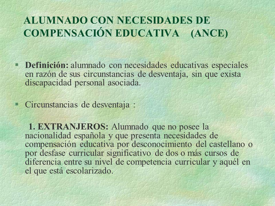 ALUMNADO CON NECESIDADES DE COMPENSACIÓN EDUCATIVA (ANCE)