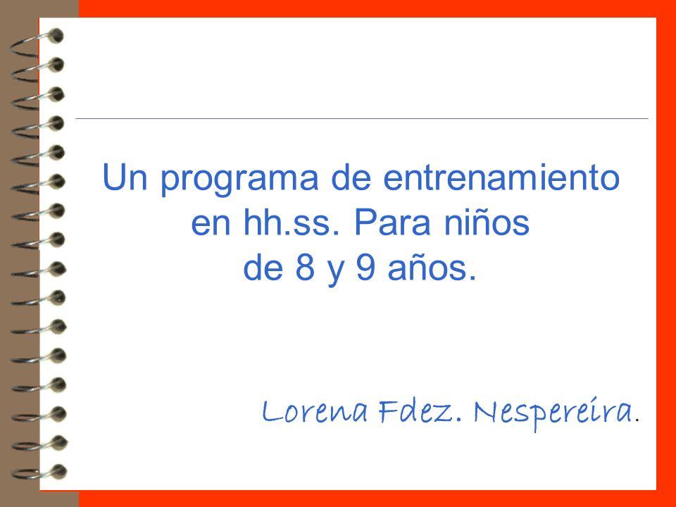 Un programa de entrenamiento en hh.ss. Para niños de 8 y 9 años.