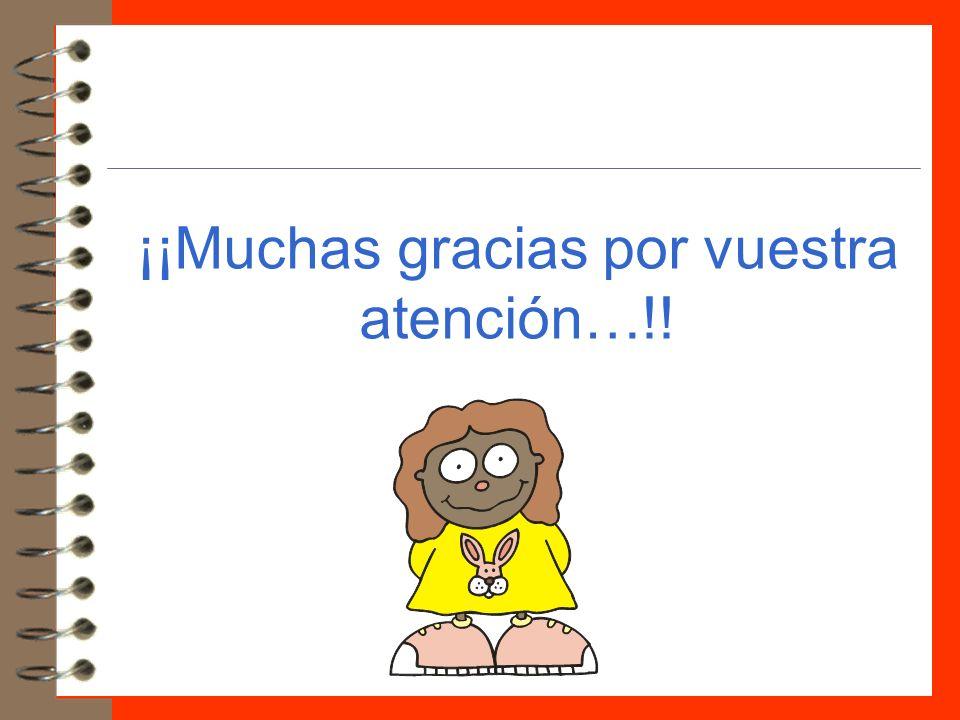 ¡¡Muchas gracias por vuestra atención…!!