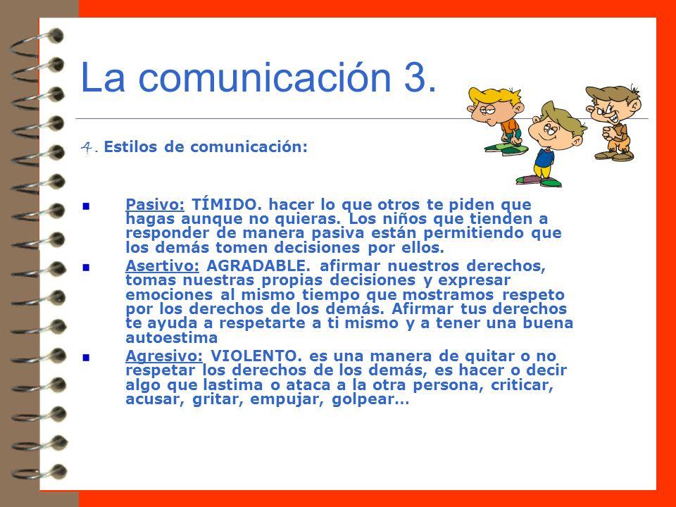 La comunicación 3. 4. Estilos de comunicación:
