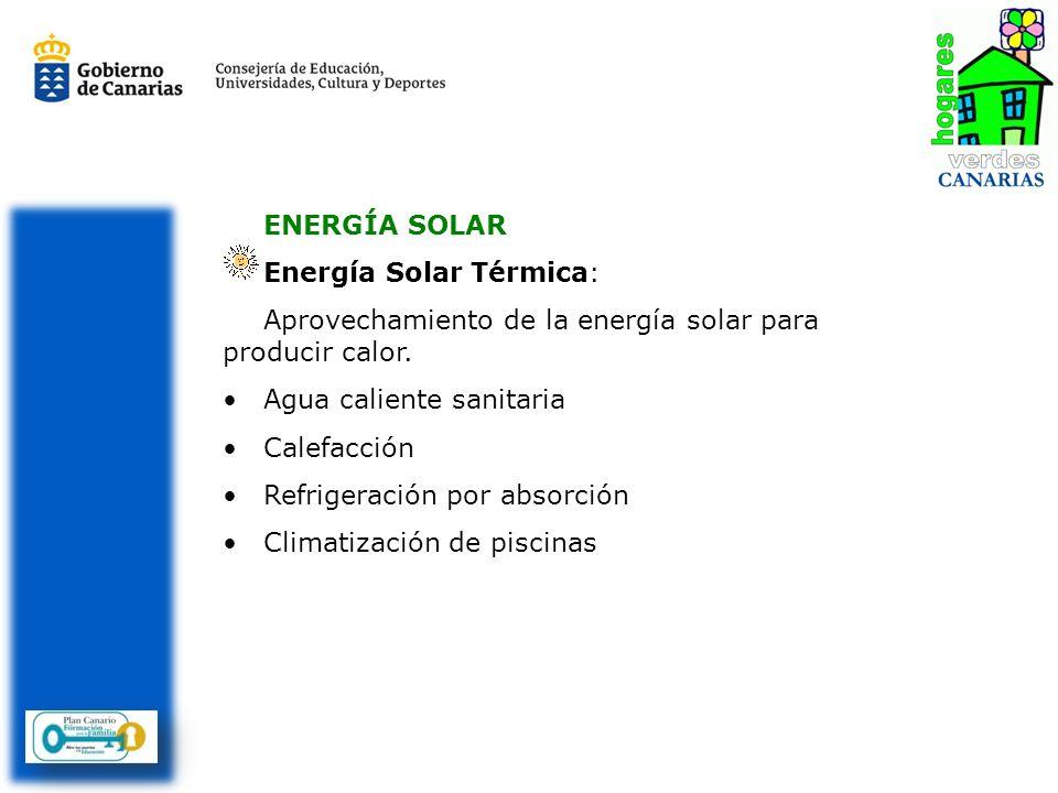 ENERGÍA SOLAREnergía Solar Térmica: Aprovechamiento de la energía solar para producir calor. Agua caliente sanitaria.
