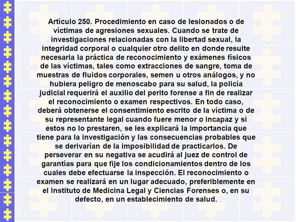 Artículo 250. Procedimiento en caso de lesionados o de víctimas de agresiones sexuales.