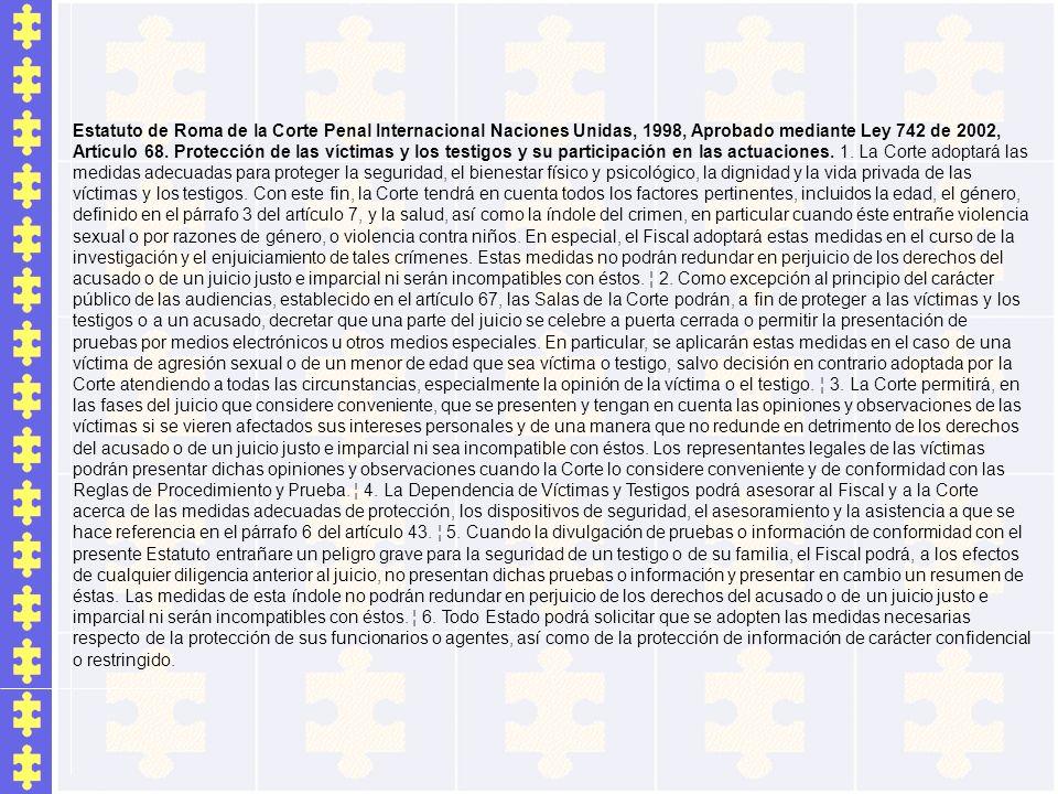 Estatuto de Roma de la Corte Penal Internacional Naciones Unidas, 1998, Aprobado mediante Ley 742 de 2002, Artículo 68.