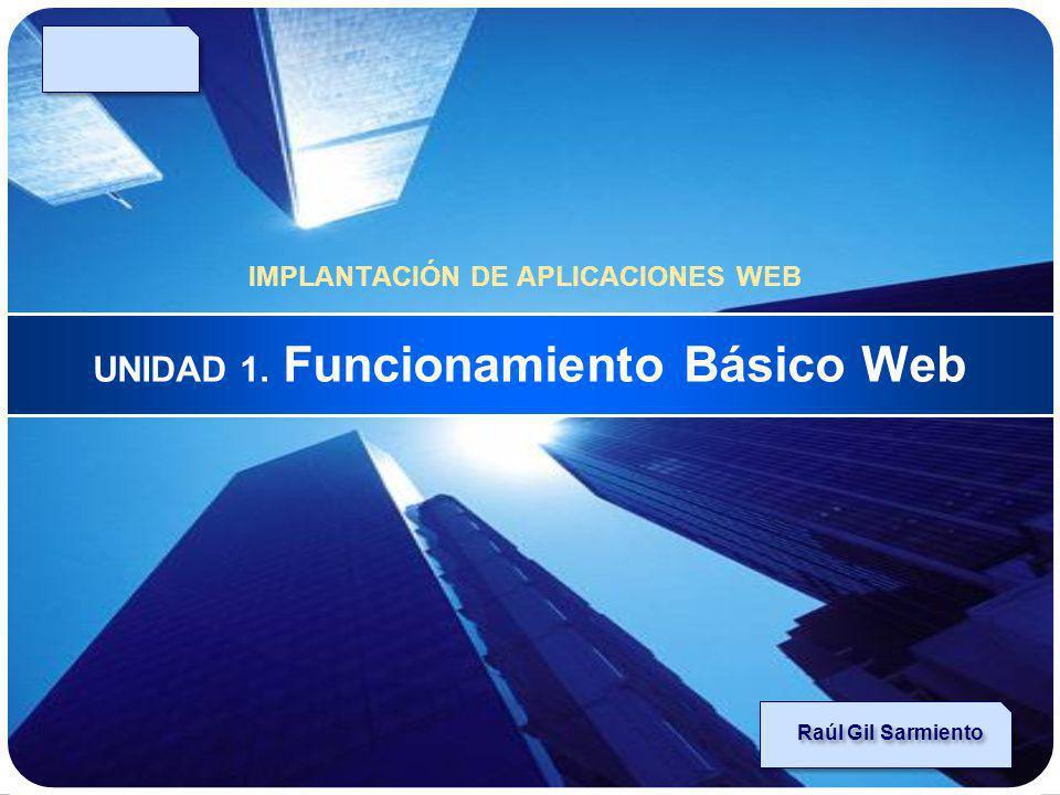 UNIDAD 1. Funcionamiento Básico Web