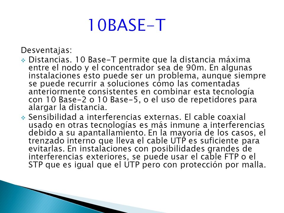 10BASE-T Desventajas: