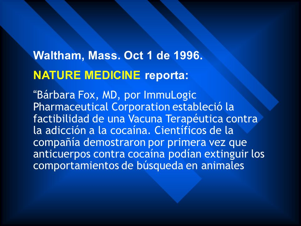 Waltham, Mass. Oct 1 de 1996. NATURE MEDICINE reporta: